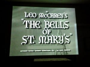 The Bells of St Mary's Movie Night April 2014