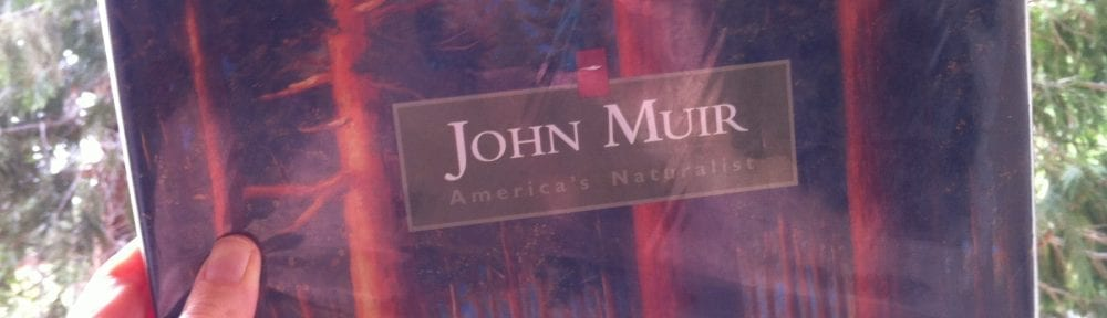 John Muir - America's Naturalist 2016